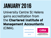 January 2016 - University Centre St Helens gains accreditation from the Chartered Institute of Management Accountants (CIMA).